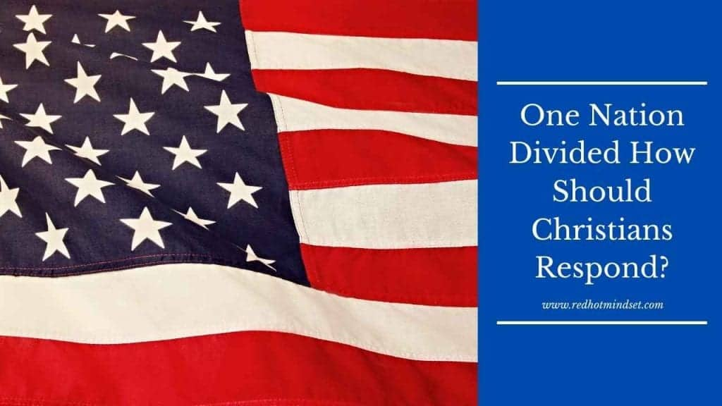 "left side is an American flag: red, white and blue. The right side is a blue background with white lettering saying, ""One nation divided. How should Christians respond."""