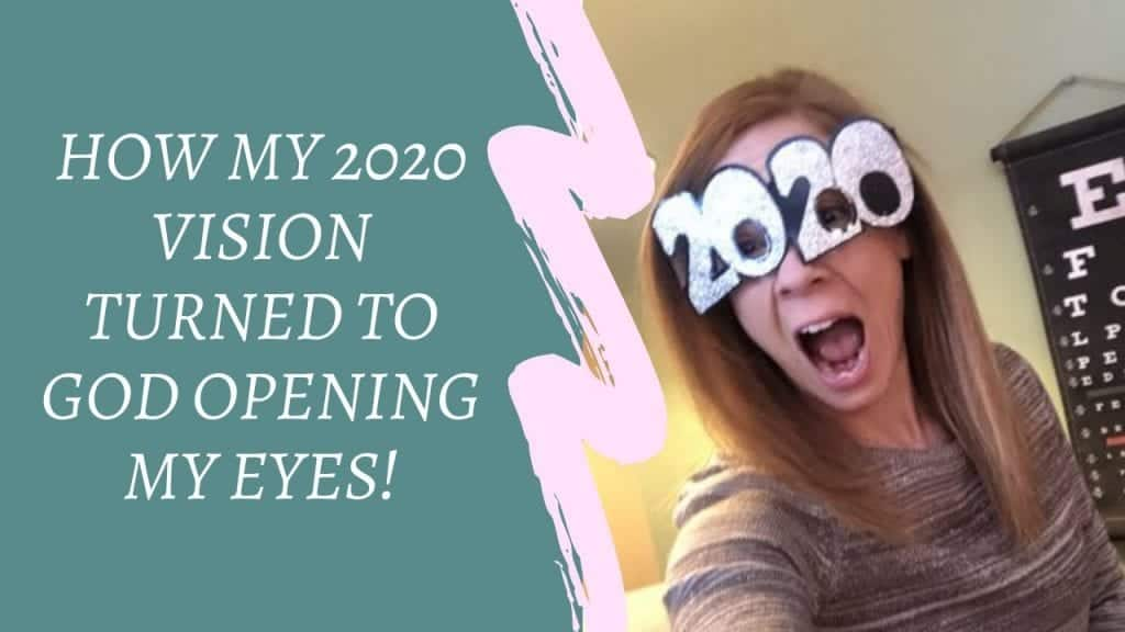 """left side is a teal background with white lettering overlaid saying, """"How my 2020 vision turned to God opening my eyes!"""" and the right side is a woman with medium-length red hair and a gold-white longsleeved-shirt with her mouth wide open and large glittery 2020 celebration classes on and an eye chart on the wall."""