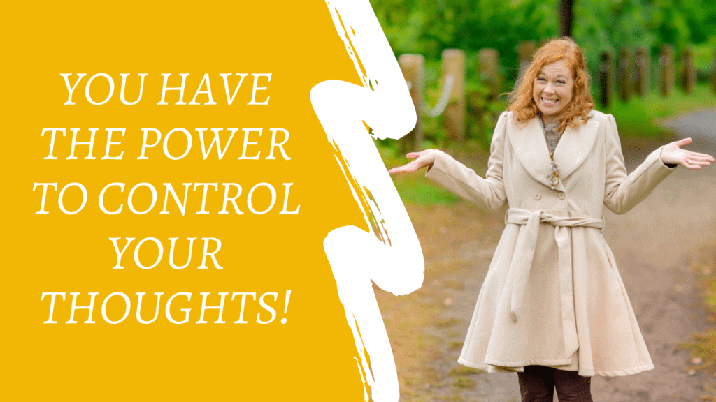 """left side is a yellow background with the words """"You have the power to control your thoughts,"""" right side is a woman with medium-length red hair giving a strange smile and shrugging her arms at her sides with palms up, wearing a cream-colored jacket outside on a path with a fence and trees behind her."""