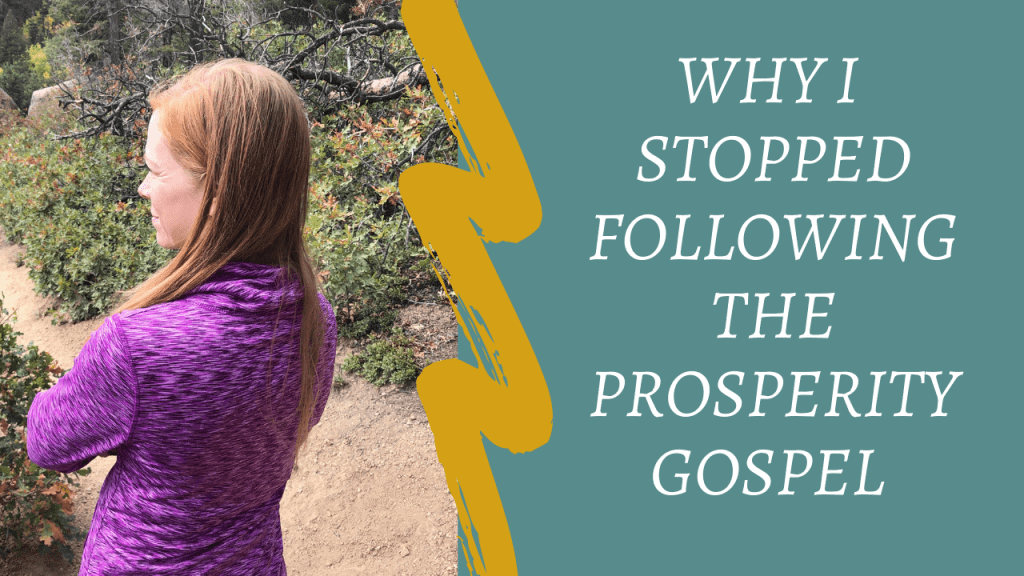 """Left side is woman with long red hair out on a nature trail looking off in the distance with her arms folded, wearing a purple sweatshirt. Right Side is a teal background with wording, """"Why I stopped following the prosperity gospel."""""""