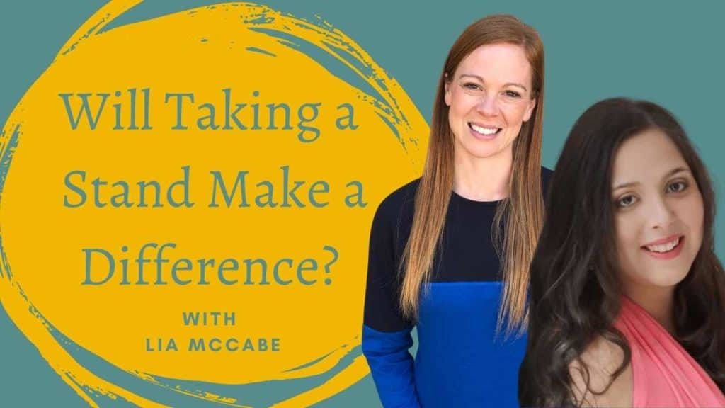 on the right is a woman with long brown/black hair smiling wearing a pink tank. Behind her is a woman with long red hair wearing a black and blue long-sleeved shirt. There is a teal background and over a yellow circle is the title Will Taking a Stand Make a Difference